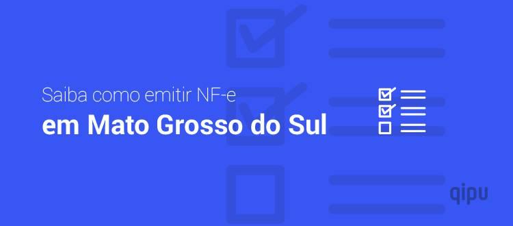 Como emitir NF-e em Mato Grosso do Sul?
