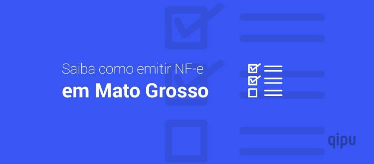 Como emitir NF-e em Mato Grosso?