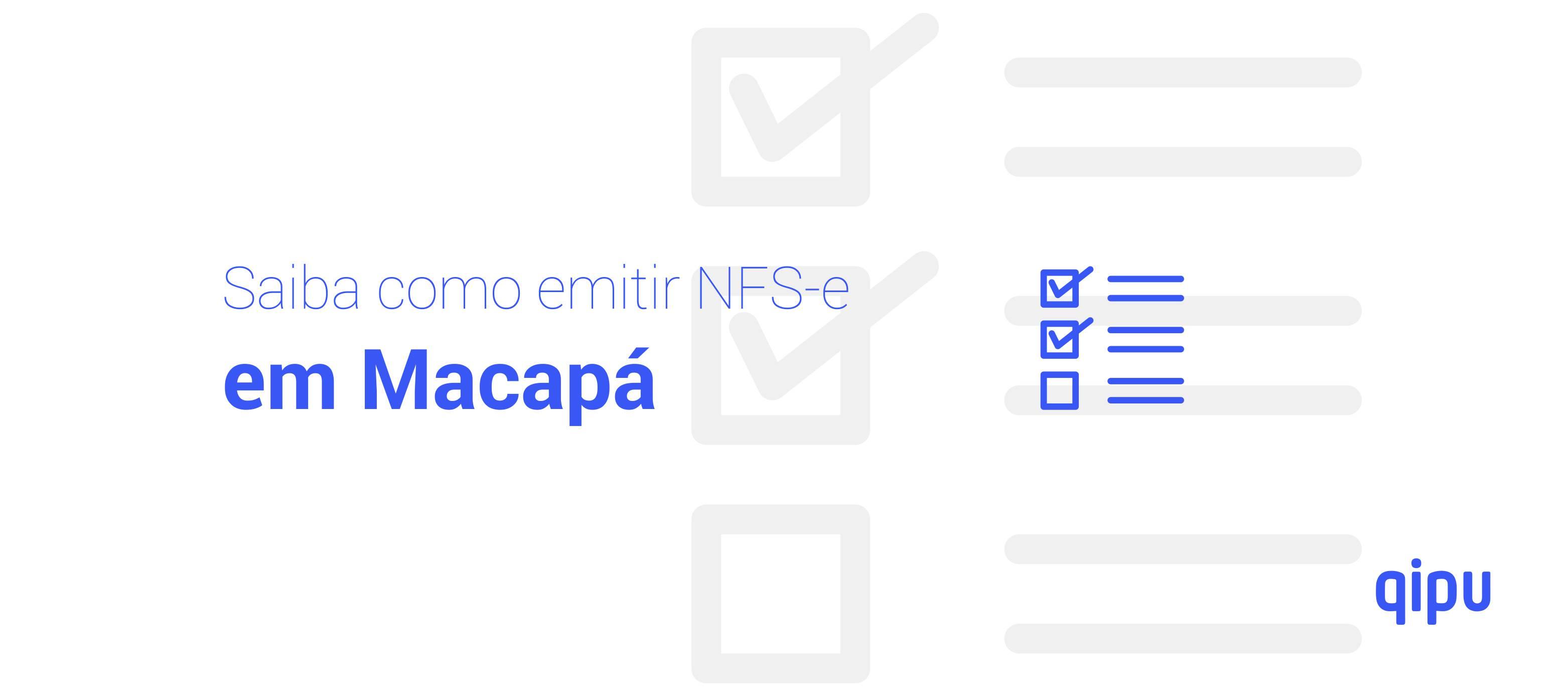 Como emitir Nota Fiscal de Serviço (NFSe) em Macapá?