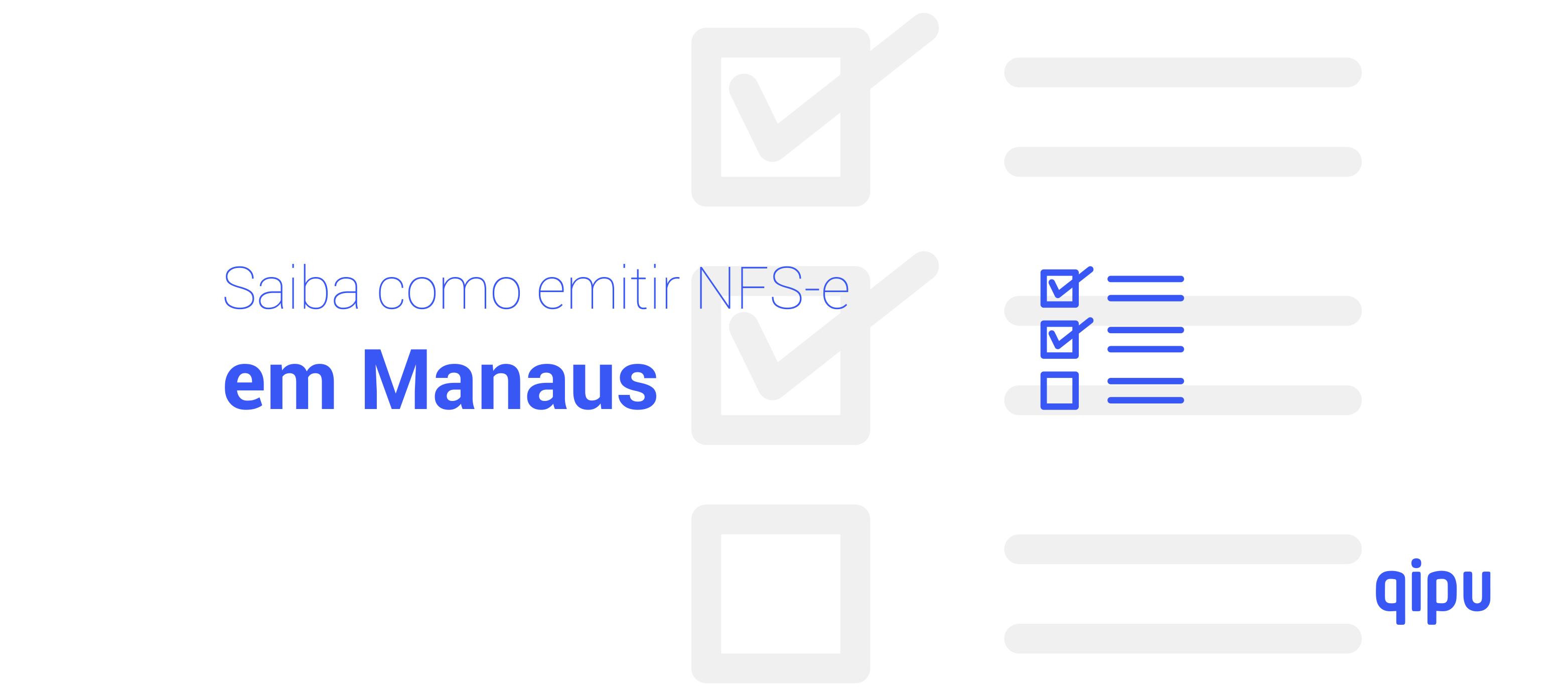 Como emitir Nota Fiscal de Serviço (NFSe) em Manaus?